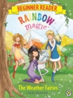 Rainbow Magic Beginner Reader: The Weather Fairies : Book 2 - Book
