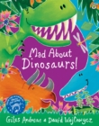 Mad About Dinosaurs! - Book
