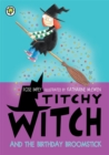 Titchy Witch: The Birthday Broomstick - Book