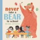 Never Take a Bear to School - Book