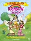 Rainbow Magic Beginner Reader: The Pet Keeper Fairies : Book 6 - Book