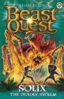 Beast Quest: Solix the Deadly Swarm : Series 16 Book 3 - Book