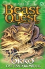 Beast Quest: Okko the Sand Monster : Series 17 Book 3 - Book