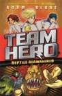 Team Hero: Reptile Reawakened : Series 1 Book 3 - Book
