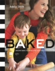 BAKED : Amazing Bakes to Create With Your Child (BKD) - Book
