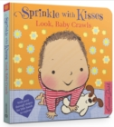 Sprinkle With Kisses: Look, Baby Crawls - Book
