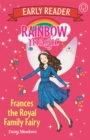Rainbow Magic Early Reader: Frances the Royal Family Fairy - Book
