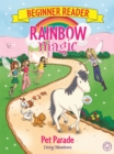Rainbow Magic Beginner Reader: Pet Parade : Book 8 - Book