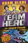 Team Hero: The Shadow Stallion : Series 3 Book 2 - Book