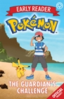 The Official Pokemon Early Reader: The Guardian's Challenge : Book 2 - Book