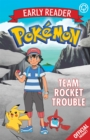 The Official Pokemon Early Reader: Team Rocket Trouble : Book 3 - Book