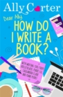 Dear Ally, How Do I Write a Book? - Book
