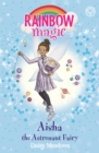Rainbow Magic: Aisha the Astronaut Fairy : The Discovery Fairies Book 1 - Book