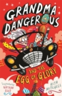 Grandma Dangerous and the Egg of Glory : Book 2 - Book