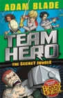 Team Hero: The Secret Jungle : Series 4 Book 1 - Book