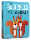 The Squirrels Who Squabbled Board Book - Book