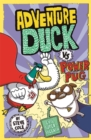 Adventure Duck vs Power Pug : Book 1 - Book