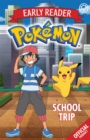 The Official Pokemon Early Reader: School Trip - Book
