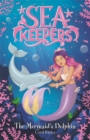 Sea Keepers: The Mermaid's Dolphin : Book 1 - Book