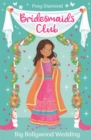 Bridesmaids Club: Big Bollywood Wedding : Book 2 - Book