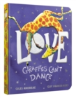 Love from Giraffes Can't Dance Board Book - Book