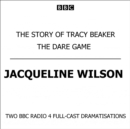 The Story Of Tracy Beaker, The & Dare Game - eAudiobook