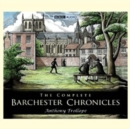 Barchester Chronicles : The Complete - eAudiobook