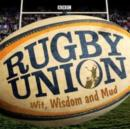 Rugby Union: Wit, Wisdom and Mud - eAudiobook