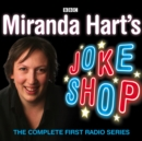 Miranda Hart's Joke Shop: The Complete First Radio Series - eAudiobook