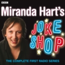 Miranda Hart's Joke Shop: The Complete First Radio Series - Book
