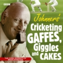 Johnners  Cricketing Gaffes, Giggles And Cakes - Book