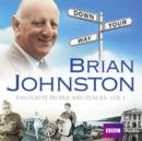 Brian Johnston Down Your Way: Favourite People And Places Vol. 1 - eAudiobook