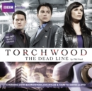 Torchwood: The Dead Line - eAudiobook