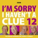 I'm Sorry I Haven't a Clue : v. 12 - Book