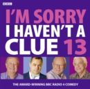 I'm Sorry I Haven't a Clue : Volume 13 - Book