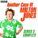 Another Case Of Milton Jones The Complete : Series 3 - eAudiobook