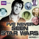 I've Never Seen Star Wars Series 1 - eAudiobook