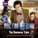 Doctor Who: The Runaway Train - eAudiobook