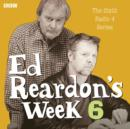 Ed Reardon's Week: The Complete Sixth Series - eAudiobook