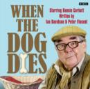 When the Dog Dies: 'Portrait of the Artist as an Old Man' (Episode 4, Series 1) - eAudiobook