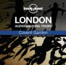 Lonely Planet Audio Walking Tours  London  Covent Garden - eAudiobook