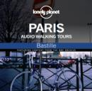 Lonely Planet Audio Walking Tours  Paris  The Bastille - eAudiobook