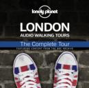 Lonely Planet Audio Walking Tours: London: The Complete Tour - eAudiobook