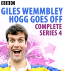 Giles Wemmbley Hogg Goes Off: Complete Series 4 - eAudiobook