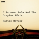 J'accuse  Zola And The Dreyfus Affair (BBC Radio 4  Saturday Play) - eAudiobook