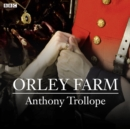 Orley Farm (BBC Radio 4 Classic Serial) - eAudiobook