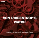 Von Ribbentrop's Watch (Bbc Radio 4  Saturday Play) - eAudiobook