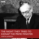 Night They Tried To Kidnap The Prime Minister, The (BBC R4) - eAudiobook
