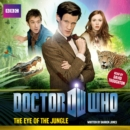 Doctor Who: The Eye Of The Jungle - eAudiobook
