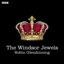 The Windsor Jewels : A BBC Radio 4 dramatisation - eAudiobook